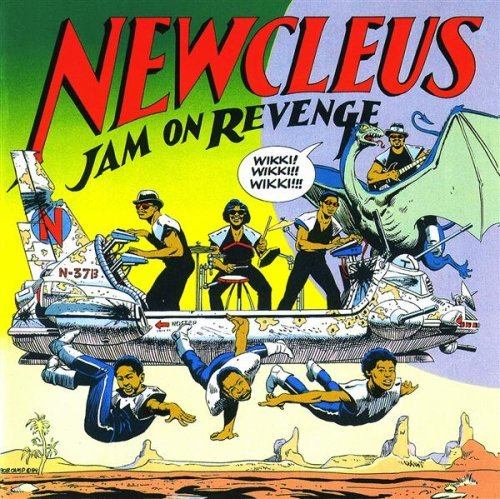 NEWCLEUS - JAM ON REVENGE-vinyl - Cover - Sunnyview Records - Electro Funk