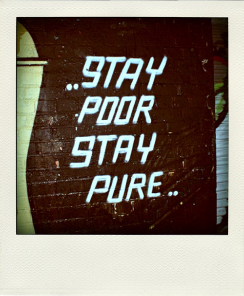 stay poor stay true To Be true ? visual art blog