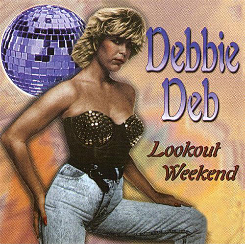 back to bionic DEBBIE DEB LOOKOUT WEEKEND pretty tony vinyl cover electro funk classic Lookout week end Part 11