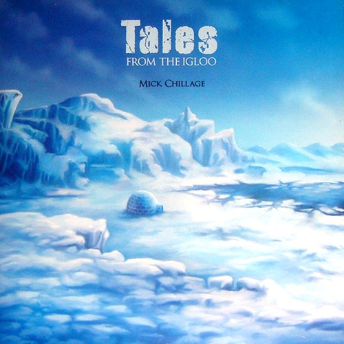 MICK CHILLAGE - Tales From The Igloo  album -  Ambient - Idm- Dub - Electro - Techno