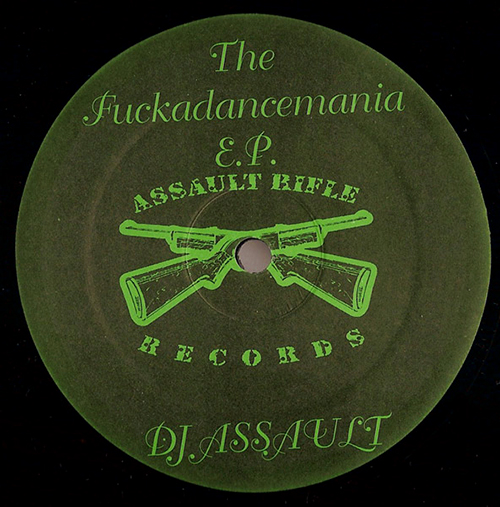 DJ ASSAULT - THE FUCKADANCEMANIA  Ep - Assault Riffle Records - Detroit - Ghetto Tek - 1998
