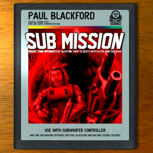 back to bionic  New release on Militant Science : PAUL BLACKFORD « Sub Mission » Album