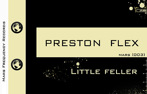 PRESTON FLEX - Little Feller - on Mars Frequency