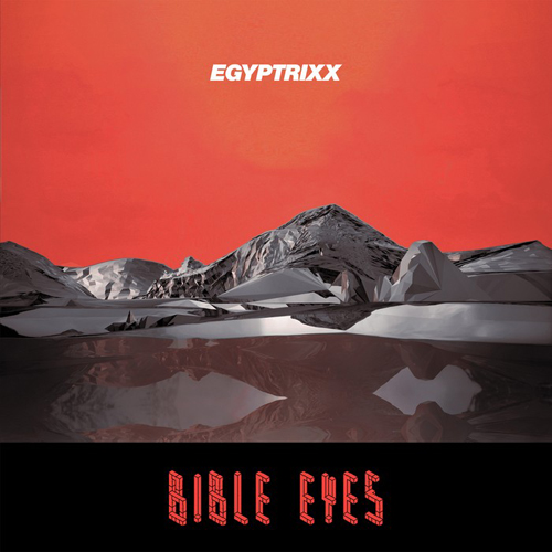 back to bionic EGYPTRIXX Bible Eyes Night Slugs electro Garage cover RECOMMENDATIONS  of  ELECTRO music  released in 2011