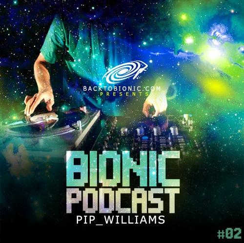 back to bionic Pip Williams Bionic Podcast 02 back to bionic electro blog BIONIC PODCAST #02 : by PIP WILLIAMS