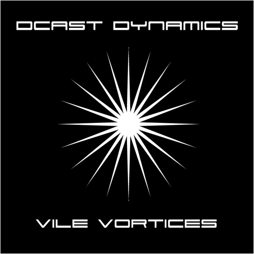 back to bionic Dcast Dynamics Vile Vortices album cover Isophlux Records Gosub electro SPACEY Tune by DCAST DYNAMICS