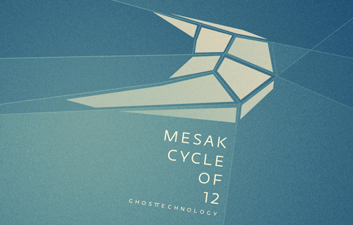 back to bionic MESAK circle of 12 album ghost technology electro mr velcro fastener review New Release on GHOST TECHNOLOGY :  MESAK « Cycle of 12 » Album