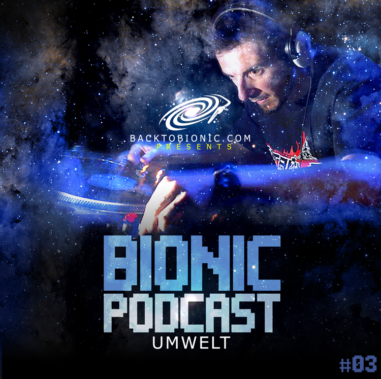 Umwelt Bionic Podcast 04 back to bionic electro bass blog BIONIC PODCAST #03 : by UMWELT podcast