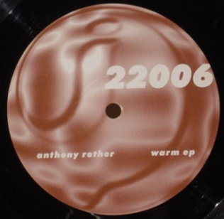 ANTHONY ROTHER - Warm - ep - Vinyl - i220 - Electro Techno Trance