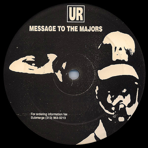 back to bionic UNDERGROUND RESISTANCE Underground Resistance Message To The Majors ep electro techno acid UNDERGROUND RESISTANCE in fulll effect