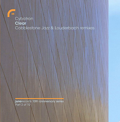 CYBOTRON - Clear - Cobblestone-Jazz-Louderbach-Remixes - vinyl - JUNO RECORDS - 2007