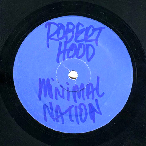 back to bionic ROBERT HOOD MINIMAL NATION vinyl Minimal Techno Axis Records 1994 ROBERT HOOD in full effect